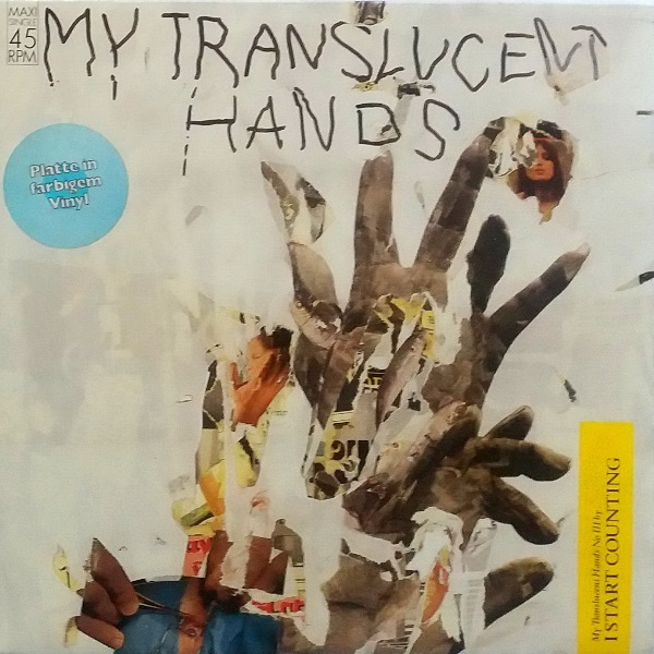 I Start Counting ''My Translucent Hands''
