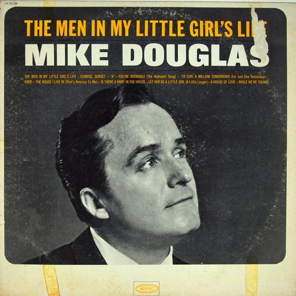 Mike Douglas - ''The Men In My Little Girl's Life''