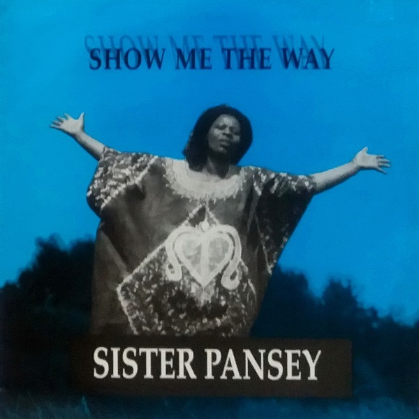 Sister Pansey - ''Show Me The Way''