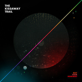 The Kissaway Trail - ''Beat Your Heartbeat''