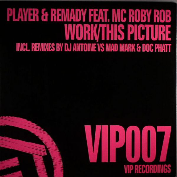 Player & Remady Feat. MC Roby Rob - ''Work / This Picture''