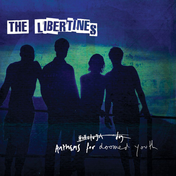 The Libertines - ''Anthems For Doomed Youth''