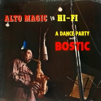 Earl Bostic - ''Alto Magic In Hi-Fi A Dance Party With Bostic''