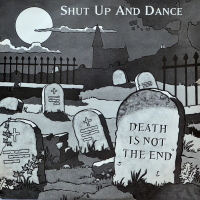 Shut Up & Dance - ''Death Is Not The End''