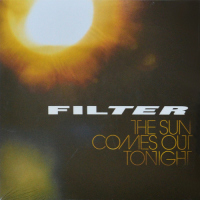 Filter - ''The Sun Comes Out Tonight''
