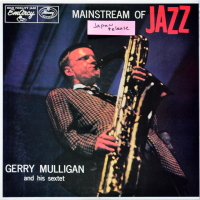 Gerry Mulligan And His Sextet - ''Mainstream Of Jazz''