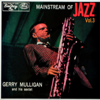 Gerry Mulligan And His Sextet - ''Mainstream Of Jazz Vol. 3''
