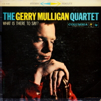 Gerry Mulligan Quartet - ''What Is There To Say?''