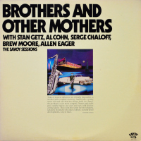 Stan Getz, Al Cohn, Serge Chaloff, Brew Moore, Allen Eager - ''Brothers And Other Mothers''