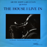 Archie Shepp/Lars Gullin Quintet - ''The House I Live In''
