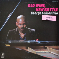 George Cables Trio - ''Old Wine, New Bottle''