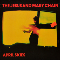 The Jesus And Mary Chain - ''April Skies''