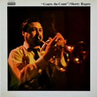 Shorty Rogers - ''Shorty Rogers Courts The Count''