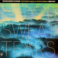 Blood, Sweat And Tears Featuring David Clayton-Thomas - ''New City''