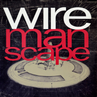 Wire - ''Manscape''