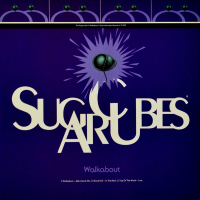 The Sugarcubes - ''Walkabout''