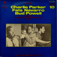 Charlie Parker, Fats Navarro, Bud Powell - ''At Their Rare Of All Rarest Performances Vol. 1''