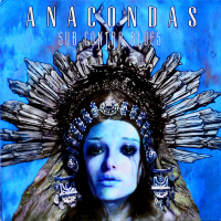 Anacondas - ''Sub Contra Blues''