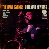 Coleman Hawkins - ''The Hawk Swings''