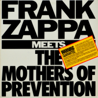 Frank Zappa - ''Frank Zappa Meets The Mothers Of Prevention''