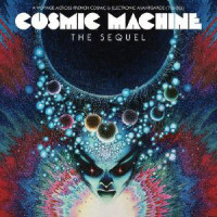 ''Cosmic Machine - The Sequel - A Voyage Across French Cosmic & Electronic Avantgarde (70s-80s)