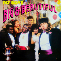 Fat Boys - ''Big & Beautiful''