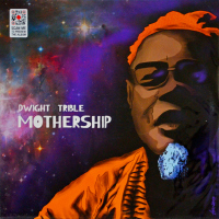 Dwight Trible - ''Mothership''