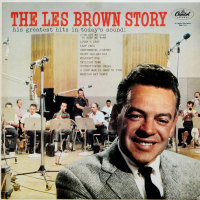 Les Brown And His Band Of Renown - ''The Les Brown Story (His Greatest Hits In Today's Sound)''     Jazz, Jazz > Swing