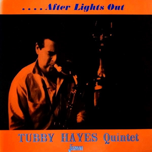 The Tubby Hayes Quintet - ''After Lights Out''