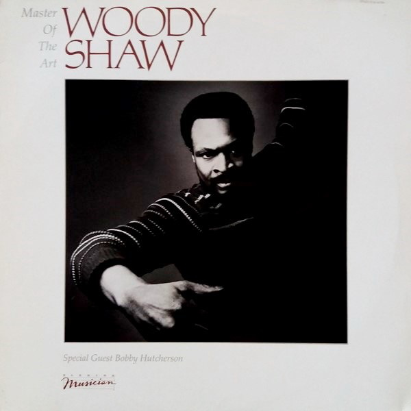 Woody Shaw - ''Master Of The Art''