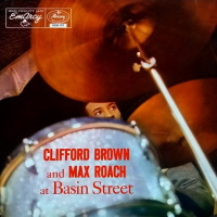 Clifford Brown And Max Roach - ''At Basin Street''