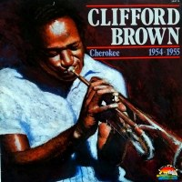 Clifford Brown - ''Cherokee 1954-1955''