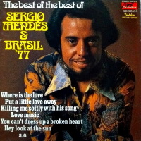 Sérgio Mendes & Brasil '77 - ''The Best Of The Best Of Sergio Mendes''