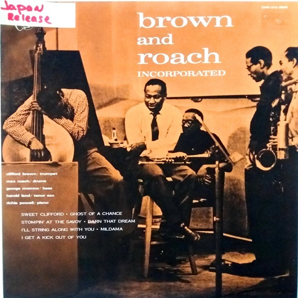Clifford Brown And Max Roach - ''Brown And Roach Incorporated''