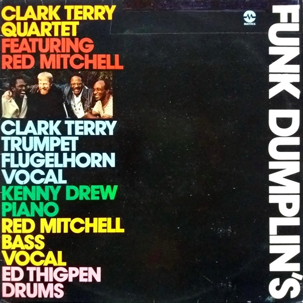 Clark Terry Quartet Featuring Red Mitchell - ''Funk Dumplin's''