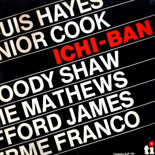 Louis Hayes, Junior Cook, Woody Shaw, Ronnie Mathews, Stafford James, Guilherme Franco - ''Ichi-Ban''
