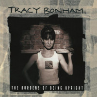 Tracy Bonham - ''The Burdens Of Being Upright''