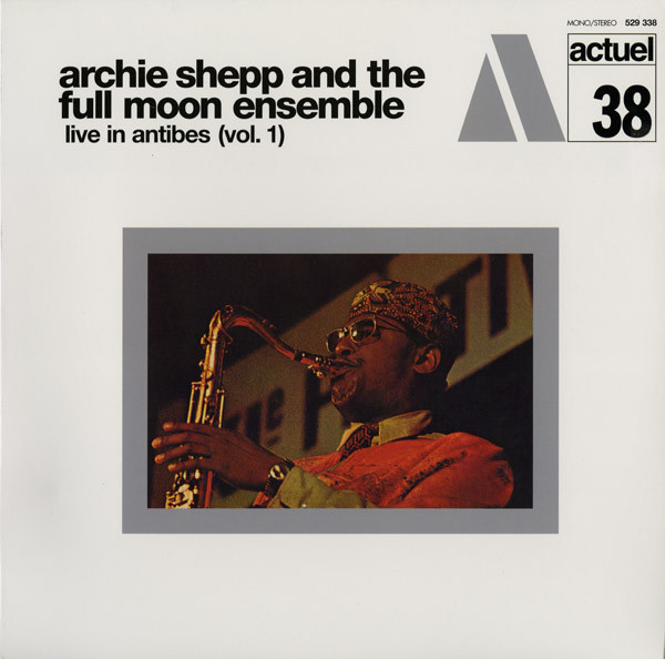 Archie Shepp And The Full Moon Ensemble - ''Live In Antibes (Vol. 1)''