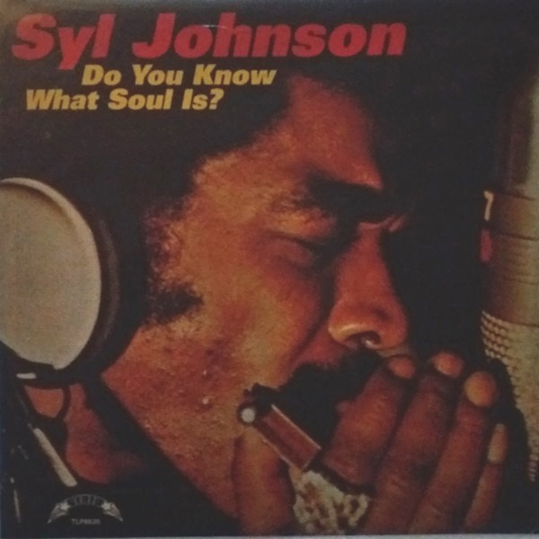 Syl Johnson - ''Do You Know What Soul Is?''