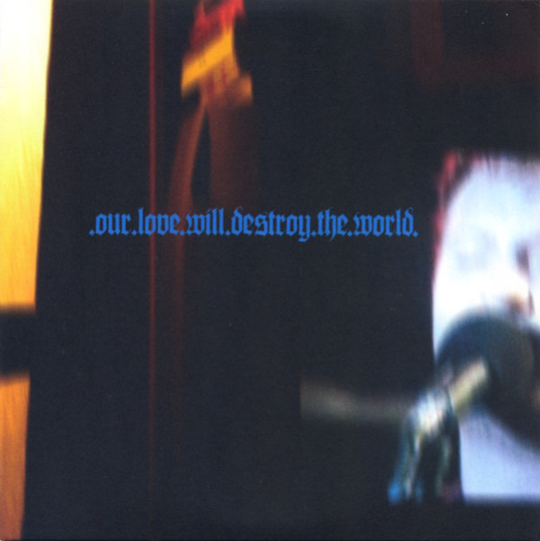 Our Love Will Destroy The World - ''Beautiful Monolith Two''