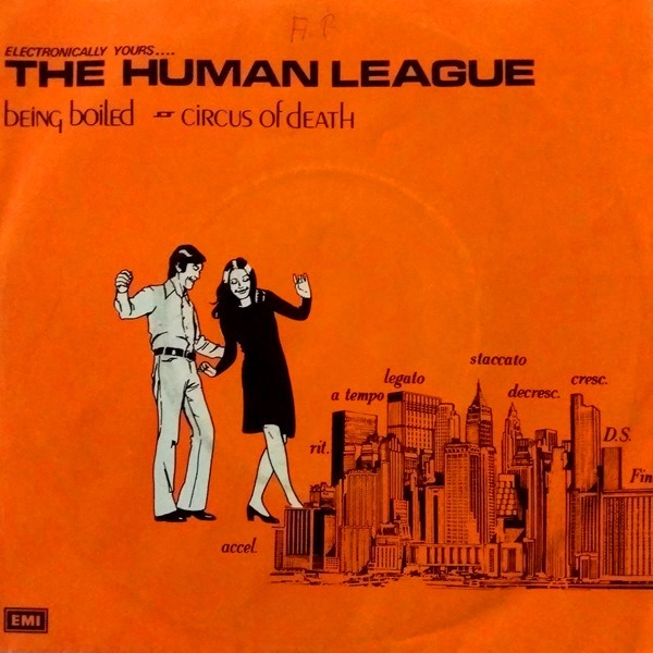 The Human League - ''Being Boiled / Circus Of Death''