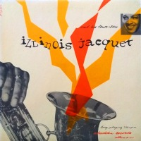 Illinois Jacquet - ''Illinois Jacquet And His Tenor Sax''