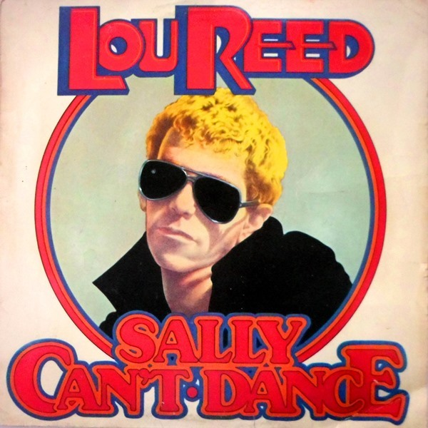 Lou Reed - ''Sally Can't Dance''