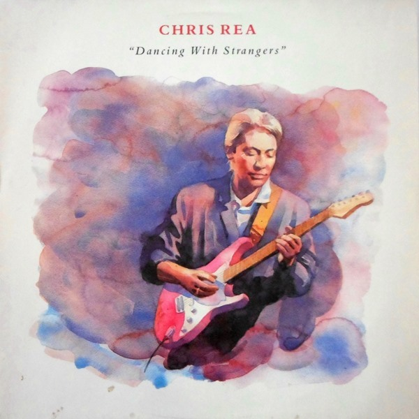 Chris Rea - ''Dancing With Strangers''