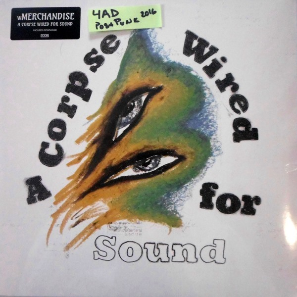 Merchandise  - ''A Corpse Wired For Sound''