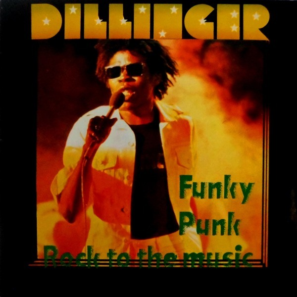 Dillinger - ''Funky Punk / Rock To The Music''