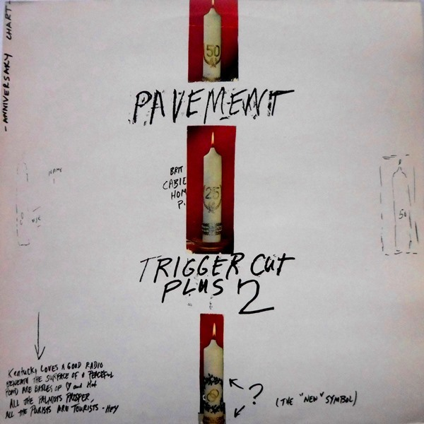 Pavement - ''Trigger Cut Plus Two''