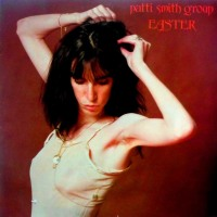 Patti Smith Group - ''Easter''