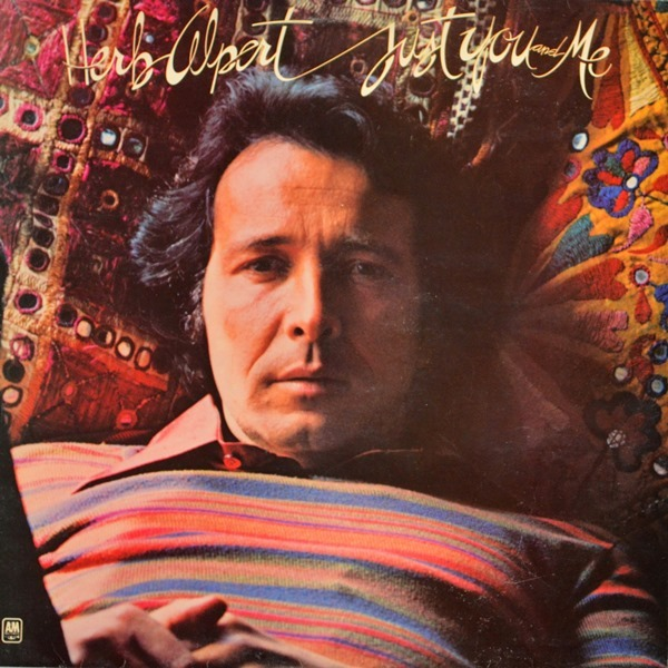 Herb Alpert - ''Just You And Me''