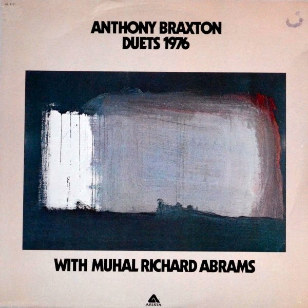 Anthony Braxton With Muhal Richard Abrams - ''Duets 1976''